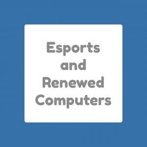 Kids, Esports and Refurbished Computers Renewed for 2021
